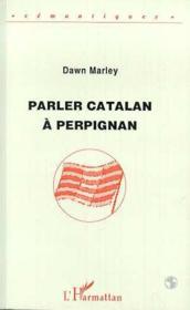 Parler Catalan A Perpignan - Couverture - Format classique