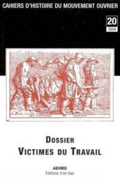 Cahiers D'Histoire Du Mouvement Ouvrier, N 20/2004, Victimes Du Travail - Couverture - Format classique