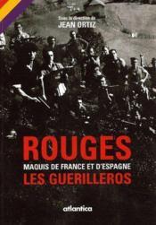 Rouges Maquis De France Et Despagne Les Guerilleros - Couverture - Format classique