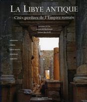 La Libye antique ; cités perdues de l'Empire romain - Intérieur - Format classique