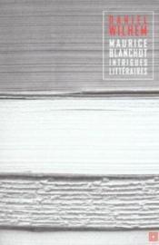 Maurice blanchot intrigues litteraires - Couverture - Format classique
