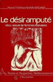 Desir Ampute : Vecu Sexuel De Femmes Libanaises - Couverture - Format classique