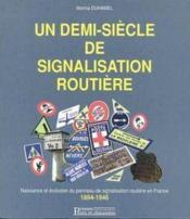 Un demi-siecle de signalisation routiere - Couverture - Format classique