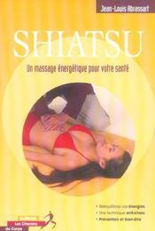 Shiatsu ; un massage énergétique pour votre santé - Intérieur - Format classique