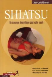 Shiatsu ; un massage énergétique pour votre santé - Couverture - Format classique