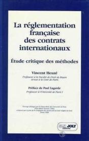 La reglementation francaise des contrats internationaux. etude critique des meth - Couverture - Format classique