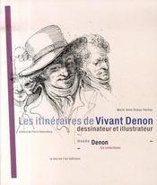 Les itinéraires de Vivant Denon, dessinateur et illustrateur - Intérieur - Format classique