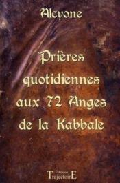 Prières quotidiennes aux 72 anges de la kabbale - Couverture - Format classique