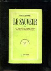 Le Sauveur Iii: Les Dernieres Predications Passion Et Resurrection. - Couverture - Format classique