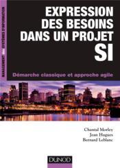 Expression des besoins dans un projet SI ; démarche classique et approche agile - Couverture - Format classique