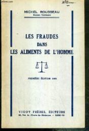 Les Fraudes Dans Les Aliments De L'Homme - Premiere Edition 1955 - Couverture - Format classique