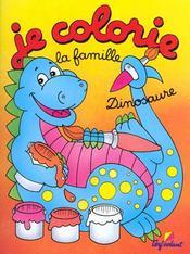 JE COLORIE ; la famille dinosaure - Intérieur - Format classique