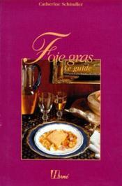 Foie gras ; le guide - Couverture - Format classique