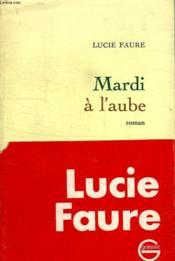 Mardi A L Aube. - Couverture - Format classique