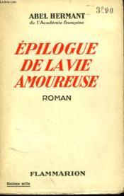 Epilogue De La Vie Amoureuse. - Couverture - Format classique