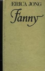 Fanny Ou La Veridique Histoire Des Aventures De Fanny Troussecottes-Jones. - Couverture - Format classique