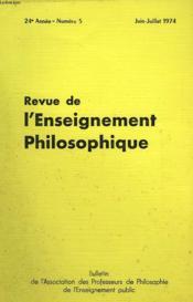 REVUE DE L'ENSEIGNEMENT PHILOSOPHIQUE, 24e ANNEE, N° 5, JUIN-JUILLET 1974 - Couverture - Format classique