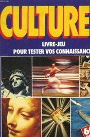 Culture . Livre Jeu Pour Tester Vos Connaissances. - Couverture - Format classique
