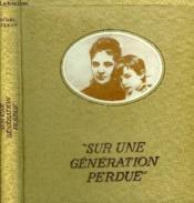 Sur Une Generation Perdue + Dedicace De L'Auteur. - Couverture - Format classique