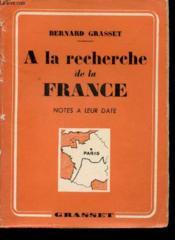 A la recherche de la France. Notes à leur date. - Couverture - Format classique