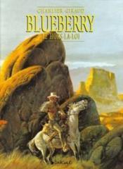 Blueberry T.16 ; le hors la loi - Couverture - Format classique