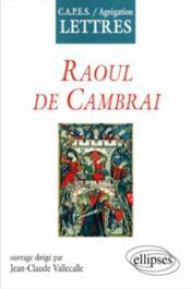 Raoul De Cambrai Capes/Agregation Lettres - Couverture - Format classique