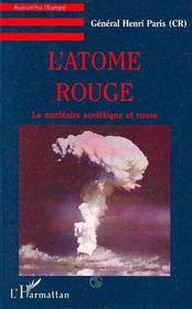 L'Atome Rouge ; Le Nucleaire Sovietique Et Russe - Intérieur - Format classique