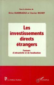 Les Investissements Directs Etrangers : Facteur D'Attractivite Et De Localisation - Couverture - Format classique