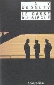 Le Casse Du Siecle - Couverture - Format classique