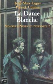 Monsieur Nemo Et L'Eternite T.2 ; La Dame Blanche - Intérieur - Format classique