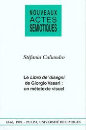 Nouveaux Actes Semiotiques N.65-66/1999 Le Libro De' Disegni De Giorgio Vasare : Un Metatexte Visuel - Intérieur - Format classique