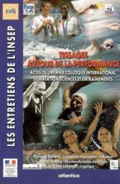 Tissages autour de la performance ; actes du premier colloque international de natation, sciences et entraînements - Couverture - Format classique