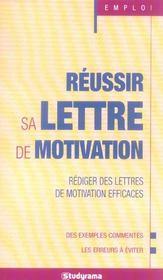 Réussir sa lettre de motivation ; rédiger des lettres de motivation efficaces - Intérieur - Format classique