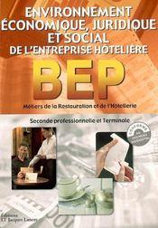Environnement économique, juridique et social de l'entreprise hôtelière ; BEP ; métiers de la restauration et de l'hôtellerie ; 2nde professionnelle et terminale - Intérieur - Format classique