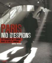 Paris nid d'espions ; les services de l'ombre dans la ville lumière - Couverture - Format classique
