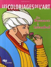 Les coloriages de l'art ; de Byzance à Istanbul - Couverture - Format classique