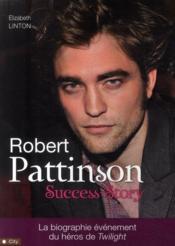 Robert Pattinson ; success story - Couverture - Format classique