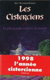 Les cisterciens, la plus grande aventure du monde - Couverture - Format classique