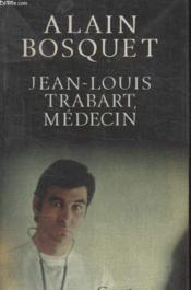 Jean Louis Trabart Medecin. - Couverture - Format classique