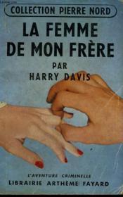 La Femme De Mon Frere. Collection L'Aventure Criminelle N° 19. - Couverture - Format classique
