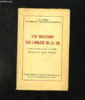 Une Discussion Sur L Origine De La Vie. - Couverture - Format classique