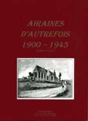 Airaines d'autrefois 1900-1945 - Couverture - Format classique