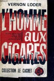 L'Homme Aux Cigares. - Couverture - Format classique