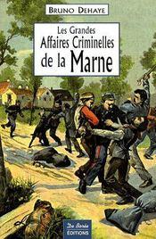 Les grandes affaires criminelles de la Marne - Couverture - Format classique