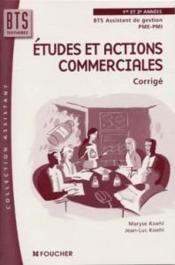 1ere + 2eme Annees Bts Assistant De Gestion Pme Pmi ; Etudes Et Actions Commerciales ; Exercices Corriges - Couverture - Format classique