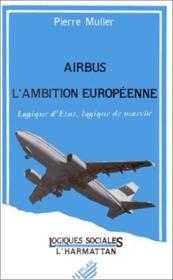 Airbus, l'ambition europénne ; logique d'Etat, logique de marché - Couverture - Format classique