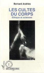 Les Cultes Du Corps ; Ethique Et Sciences - Intérieur - Format classique