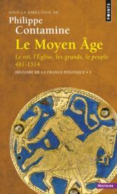 Histoire de la france politique t.1 ; le moyen âge, 481-1514 - Couverture - Format classique