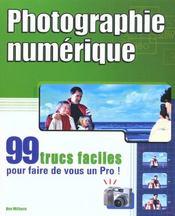 Photographie Numerique ; 99 Trucs Faciles Pour Faire De Vous Un Pro - Intérieur - Format classique