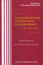 Les Recueils D'Arrets Et Dictionnaires De Jurisprudence (Xvi - Xviii Siecles) - Couverture - Format classique